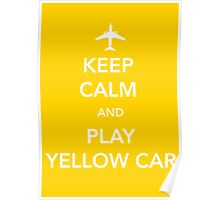 Keep Calm and Play Yellow Car [Print/Card/Poster] Poster