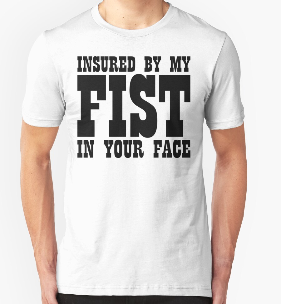 With my fist in your face