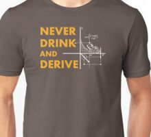 Never Drink And Drive Unisex T-Shirt