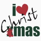 I love CHRISTmas! by Donna Keevers Driver