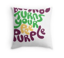 Beetroot Turns Your Pee Purlpe Throw Pillow