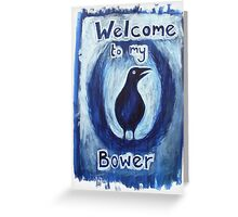 'Welcome to my Bower' Greeting Card