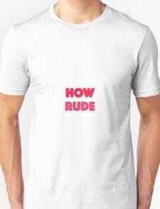 How Rude T-Shirt