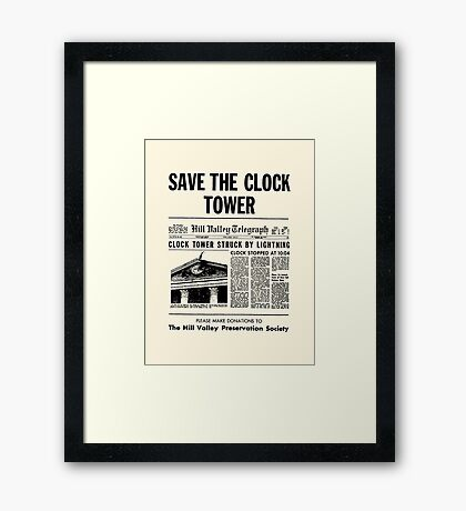 Back to the future - Save the clock tower ! Framed Print