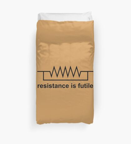 Resistance Is Futile Duvet Cover