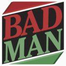 BADMAN by JustJace