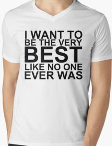 I Want To Be The Very Best, Like No One Ever Was (Pokemon) Mens V-Neck T-Shirt