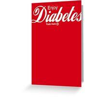 Enjoy Diabetes Greeting Card