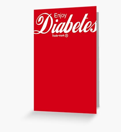 Enjoy Diabetes Greeting Card