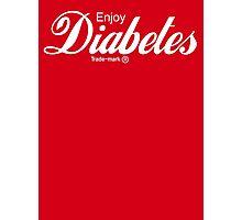 Enjoy Diabetes Photographic Print