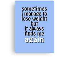 Weight Gain Problems Canvas Print