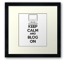 Keep calm and blog on Framed Print