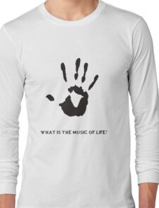 Dark Brotherhood: What is the music of life? Long Sleeve T-Shirt