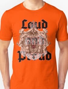 Loud and Proud T-Shirt