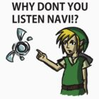 Why Dont You Listen Navi!? by Chealey