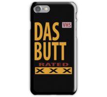 Das Butt Rated XXX iPhone Case/Skin