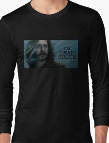 I'm Dead Sirius. Long Sleeve T-Shirt