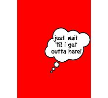 Pregnancy Message from Baby - Just Wait Til I Get Outta Here! by Bubble-Tees.com Photographic Print