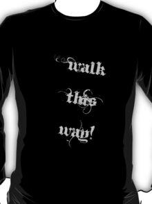 Walk This Way! T-Shirt
