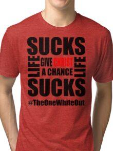 #Whiteout: Give Christ a Chance Tri-blend T-Shirt