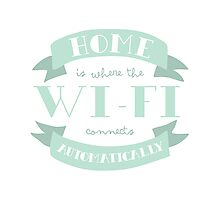 Home Is Where The Wi-Fi Connects Automatically (Mint) Photographic Print
