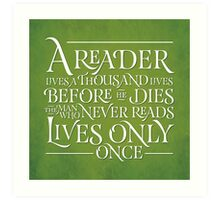 A Reader Lives A Thousand Lives Art Print
