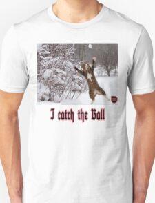 i catch the ball T-Shirt