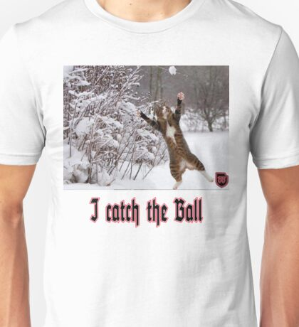 i catch the ball Unisex T-Shirt