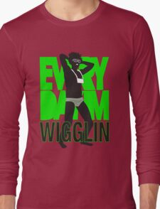 Every Day I'm Wigglin Long Sleeve T-Shirt