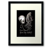 Can You Hear Me Now Parody Framed Print