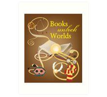 Books Unlock Worlds Art Print