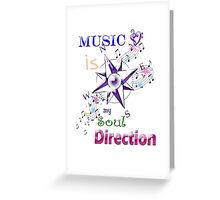 Music is my Direction Greeting Card