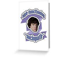 High-functioning sociopath Greeting Card