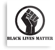 BLACK LIVES MATTER BLACK POWER FIST Metal Print