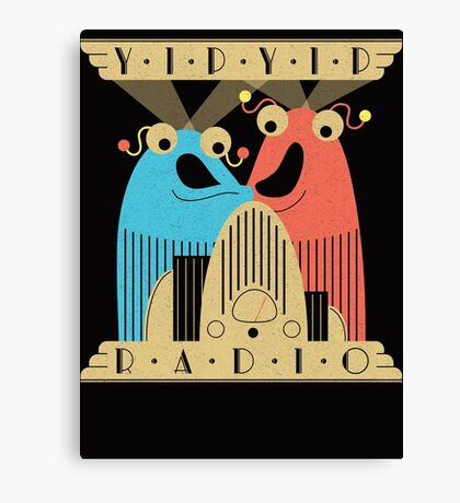 Yip-Yip Discover Radio! Canvas Print