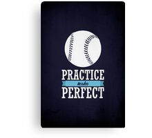 Practice Makes Perfect Canvas Print