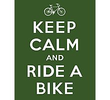 Keep Calm and Ride a Bike Photographic Print