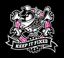KEEP IT FIXED by rtcustoms