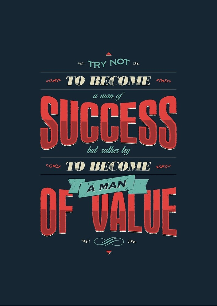TRY NOT TO BECOME A MAN OF SUCCESS by snevi