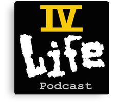 IV Life Podcast Logo Shirt Canvas Print