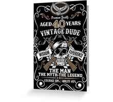 Premium Vintage Dude Aged 40 Years The Man The Myth The Legend Greeting Card