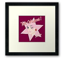 Truly Outrageous ! Since 1985 Framed Print