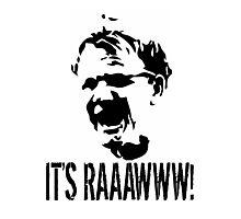It's RAAAWWW! Photographic Print
