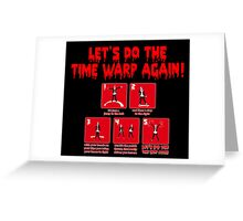 Rocky Horror - Let's Do The Time Warp Again Greeting Card