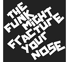 THE FUNK MIGHT FRACTURE YOUR NOSE (Arctic Monkeys) Photographic Print
