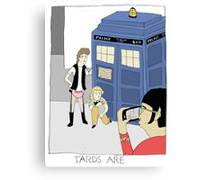 TARDS ARE. Canvas Print
