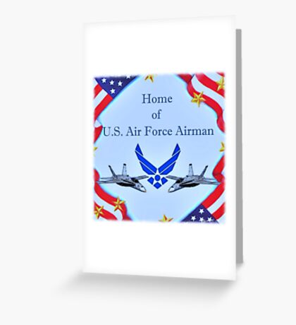 """Home of U.S. Air Force Airman"" Greeting Card"