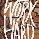 Work Hard by Leah Flores
