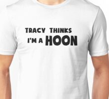 'Tracy Thinks I'm a Hoon' - ACA Tracy Grimshaw Gag sticker / Tee - Black Unisex T-Shirt
