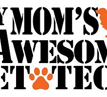 my mom's an awesome vet tech by trendz